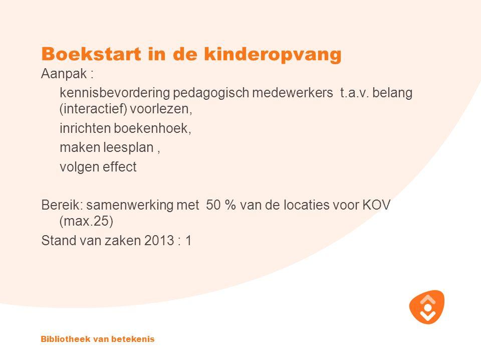 Boekstart in de kinderopvang Aanpak : kennisbevordering pedagogisch medewerkers t.a.v.