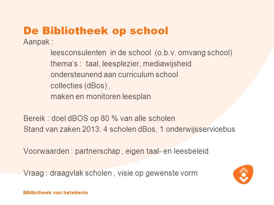 De Bibliotheek op school Aanpak : leesconsulenten in de school (o.b.v.