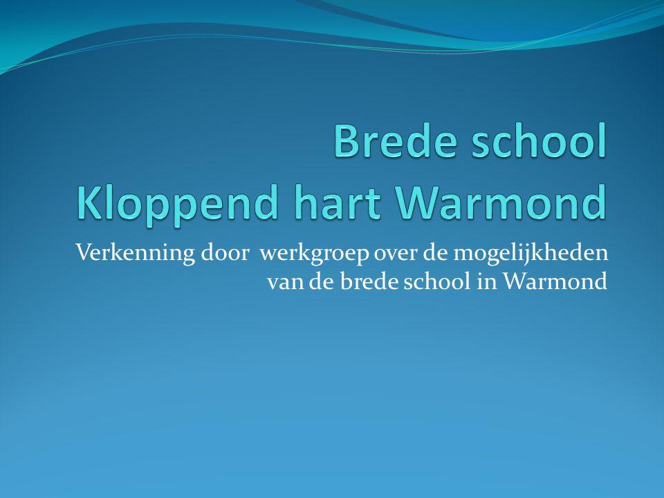 Verkenning door werkgroep over de mogelijkheden van de brede school in Warmond