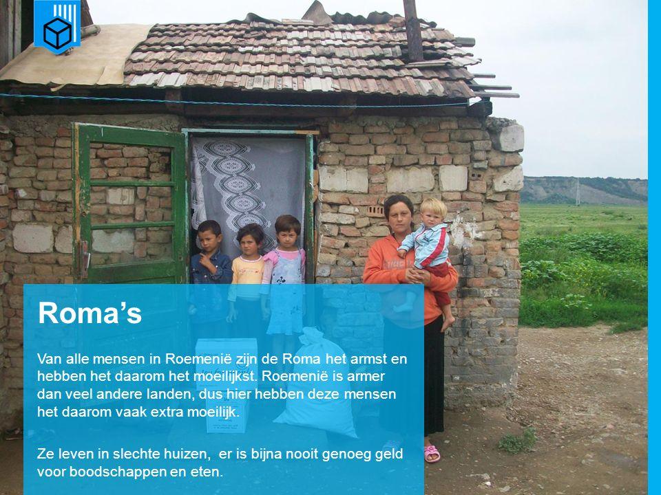 www.dorcas.nl Roma's Van alle mensen in Roemenië zijn de Roma het armst en hebben het daarom het moeilijkst. Roemenië is armer dan veel andere landen,