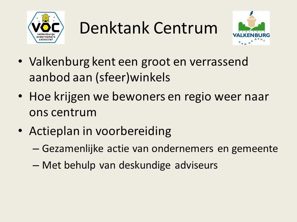 Denktank Centrum Valkenburg kent een groot en verrassend aanbod aan (sfeer)winkels Hoe krijgen we bewoners en regio weer naar ons centrum Actieplan in voorbereiding – Gezamenlijke actie van ondernemers en gemeente – Met behulp van deskundige adviseurs