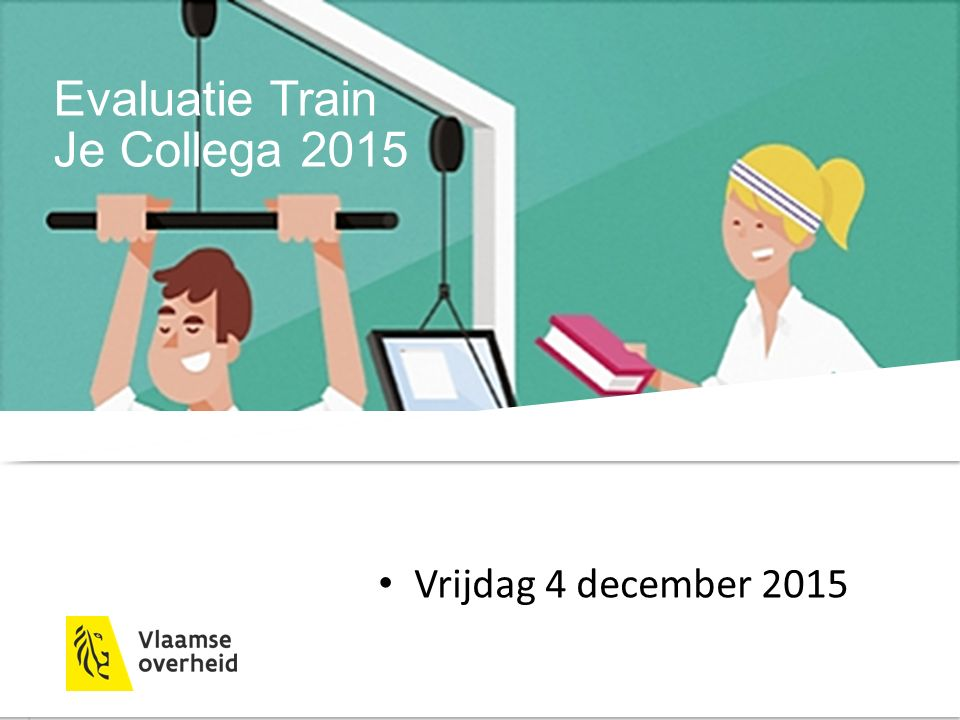 Evaluatie Train Je Collega 2015 Vrijdag 4 december 2015