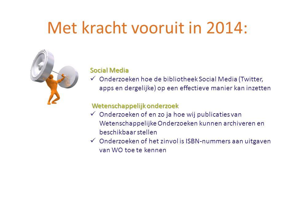 Met kracht vooruit in 2014: Social Media Onderzoeken hoe de bibliotheek Social Media (Twitter, apps en dergelijke) op een effectieve manier kan inzett