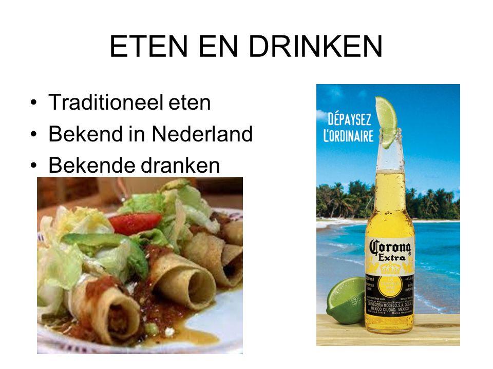 ETEN EN DRINKEN Traditioneel eten Bekend in Nederland Bekende dranken