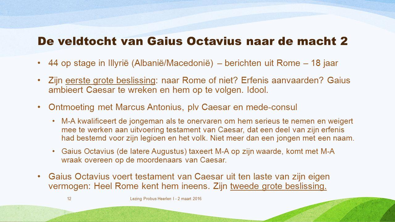 De veldtocht van Gaius Octavius naar de macht 2 44 op stage in Illyrië (Albanië/Macedonië) – berichten uit Rome – 18 jaar Zijn eerste grote beslissing: naar Rome of niet.