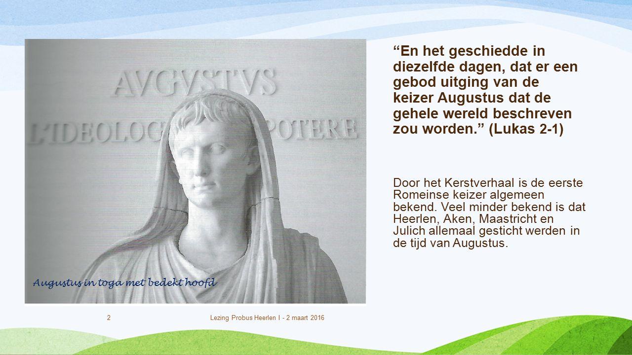 En het geschiedde in diezelfde dagen, dat er een gebod uitging van de keizer Augustus dat de gehele wereld beschreven zou worden. (Lukas 2-1 ) Door het Kerstverhaal is de eerste Romeinse keizer algemeen bekend.