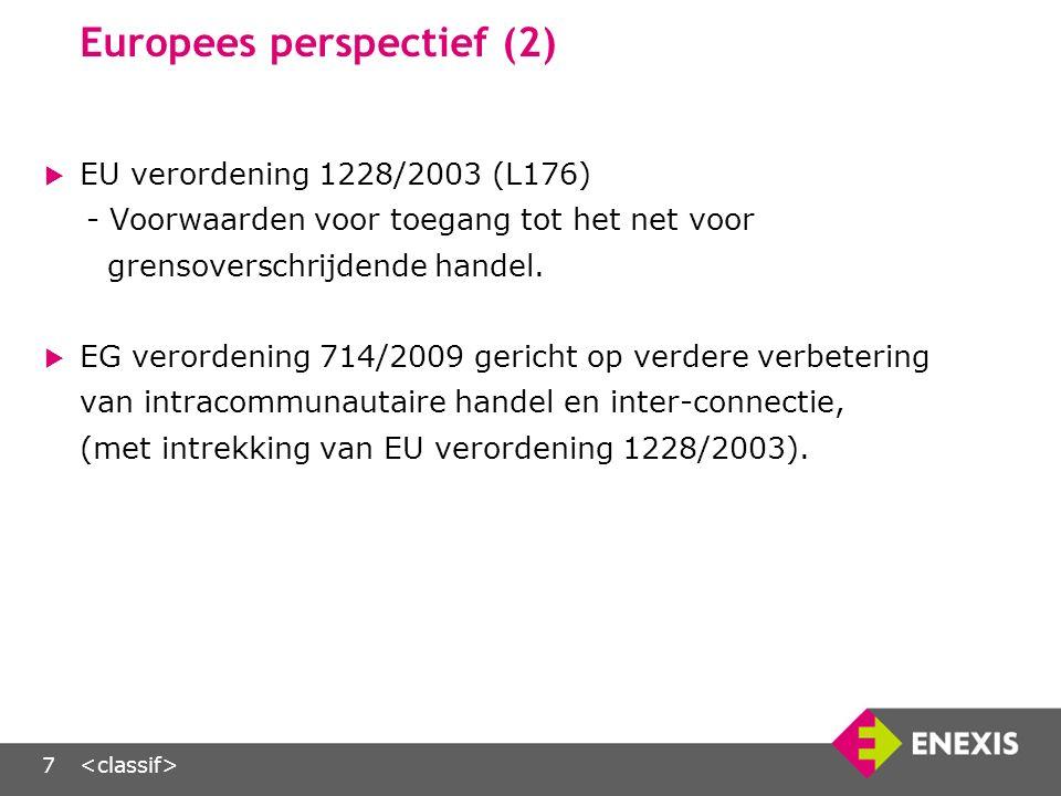 8 Elektriciteitsrichtlijn 2003/54/EG voor elektriciteit  Betreffende gemeenschappelijke regels voor de interne markt voor productie, transmissie, distributie en levering.