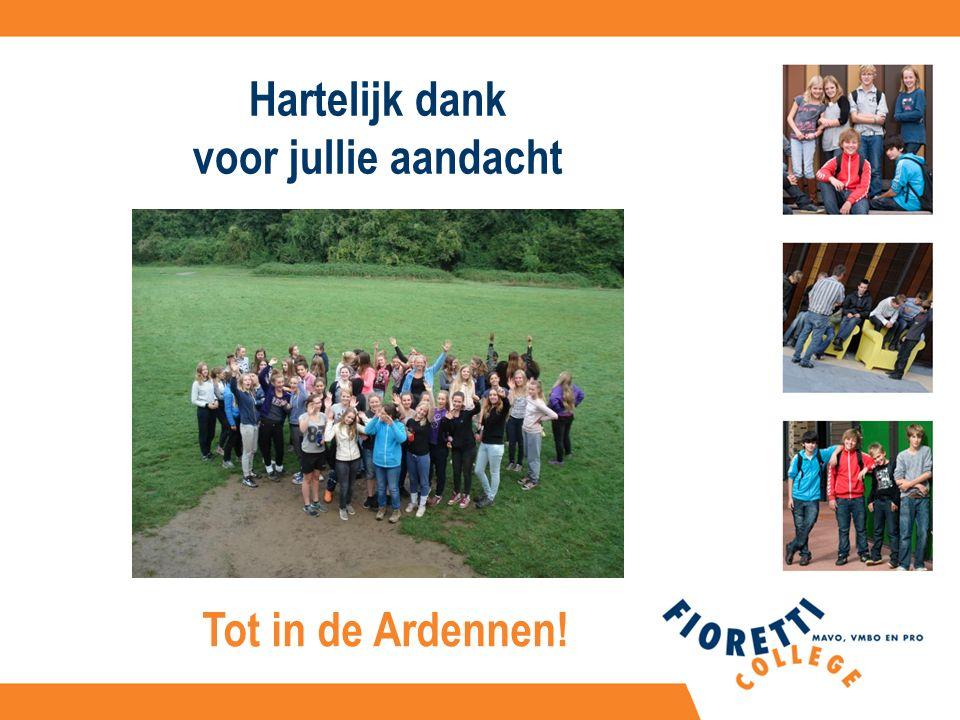 Hartelijk dank voor jullie aandacht Tot in de Ardennen!