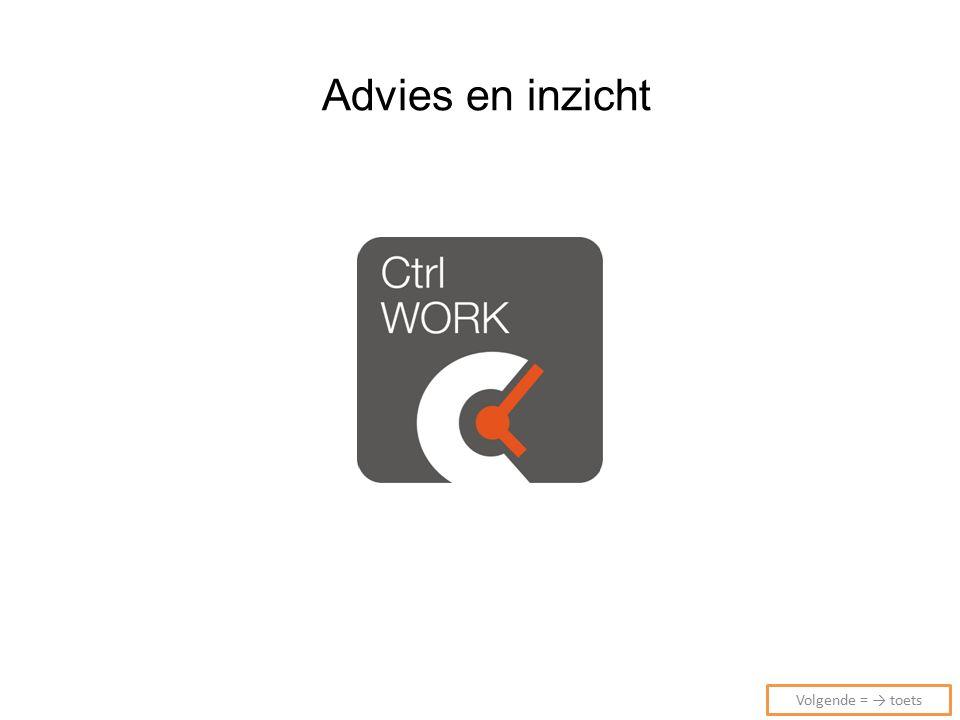 Advies en inzicht Volgende = → toets