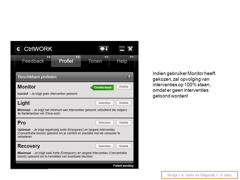 Indien gebruiker Monitor heeft gekozen, zal opvolging van interventies op 100% staan, omdat er geen interventies getoond worden.