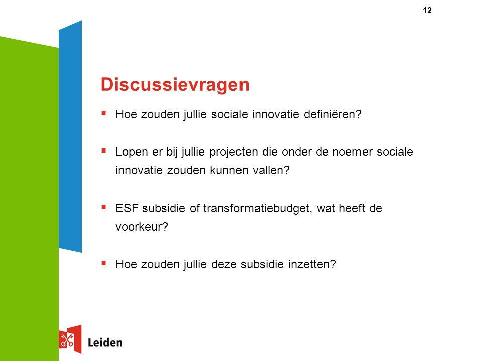 Discussievragen  Hoe zouden jullie sociale innovatie definiëren.