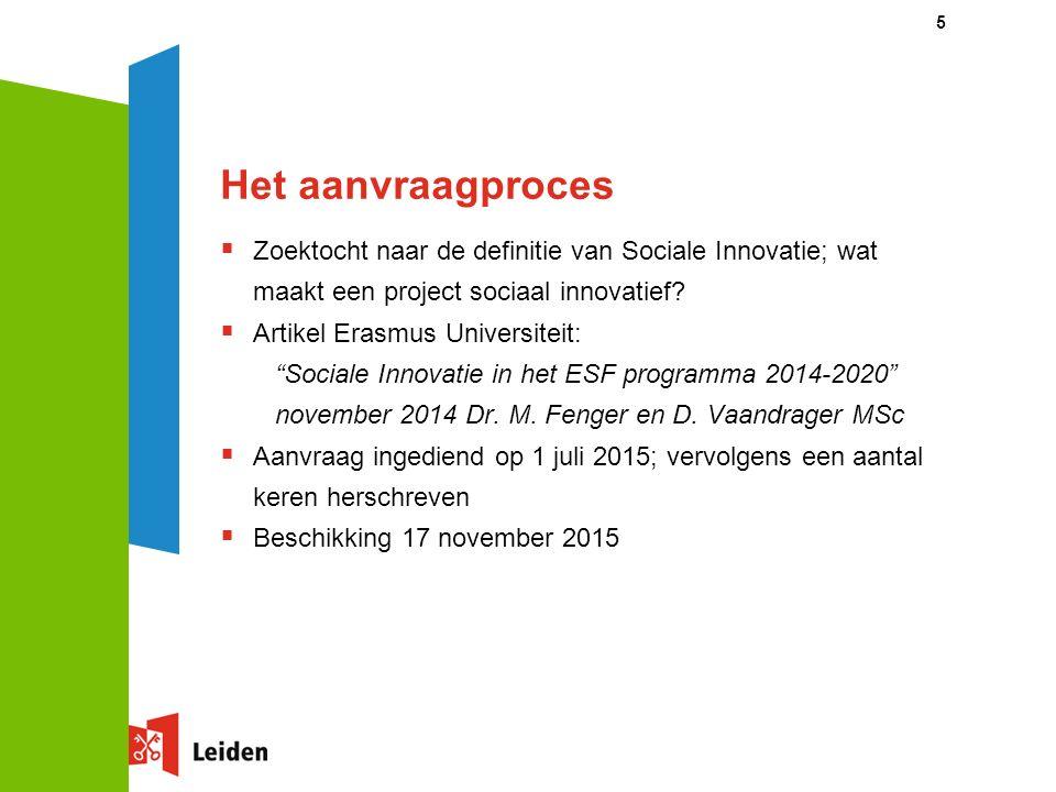 Het aanvraagproces  Zoektocht naar de definitie van Sociale Innovatie; wat maakt een project sociaal innovatief.