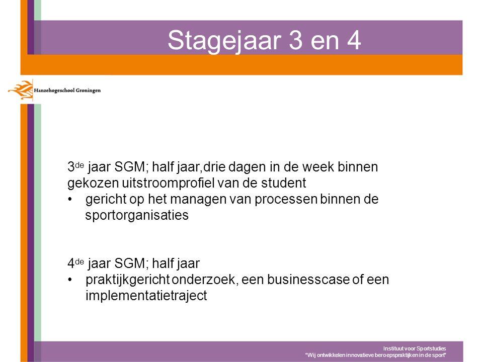 e jaar SGM; 3 de jaar SGM; half jaar,drie dagen in de week binnen gekozen uitstroomprofiel van de student gericht op het managen van processen binnen