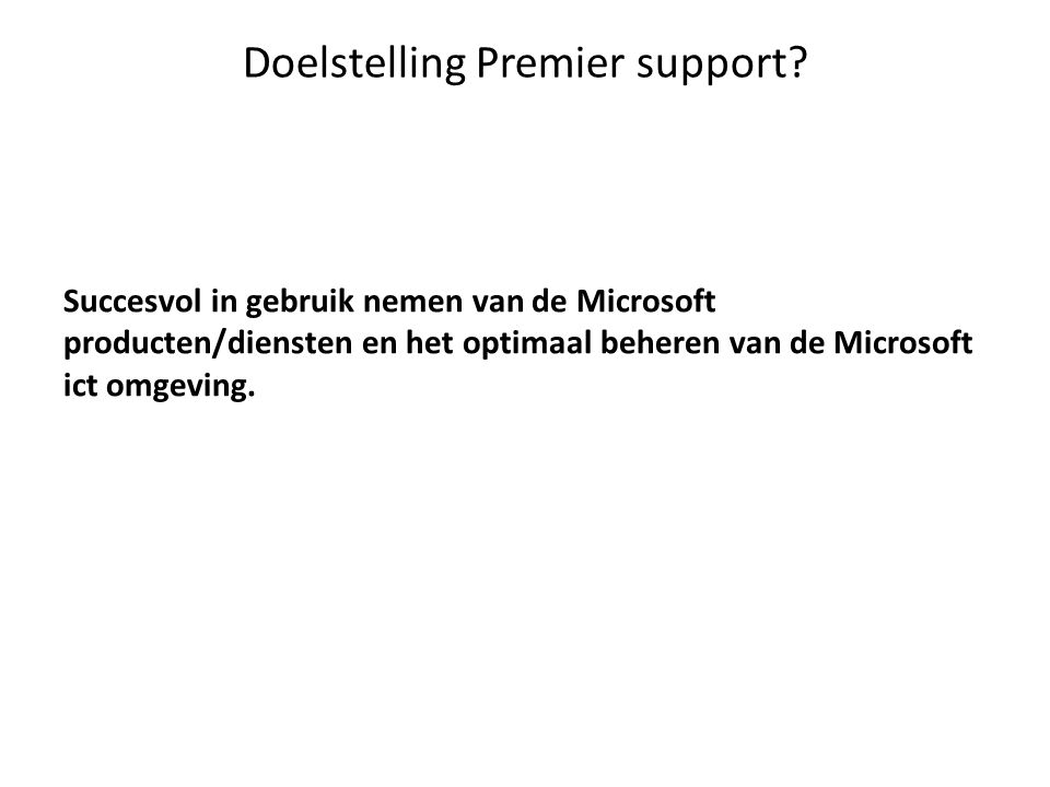 Doelstelling Premier support.