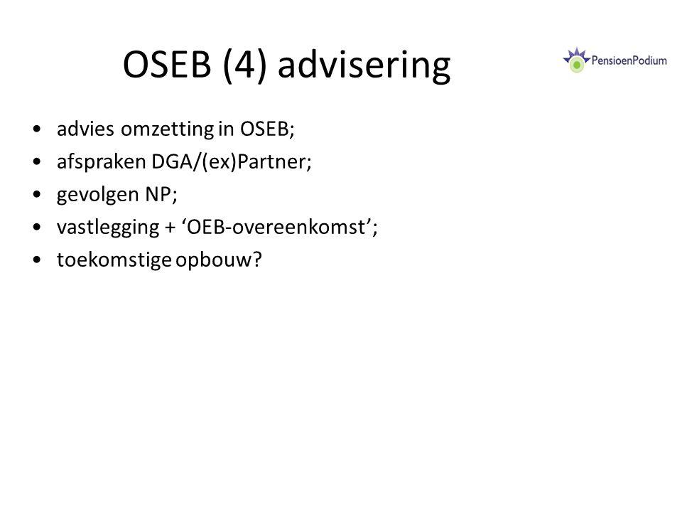 OSEB (4) advisering advies omzetting in OSEB; afspraken DGA/(ex)Partner; gevolgen NP; vastlegging + 'OEB-overeenkomst'; toekomstige opbouw