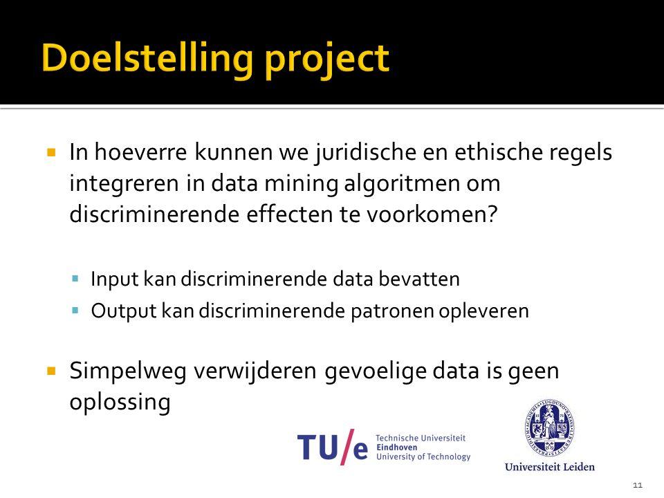 11  In hoeverre kunnen we juridische en ethische regels integreren in data mining algoritmen om discriminerende effecten te voorkomen.