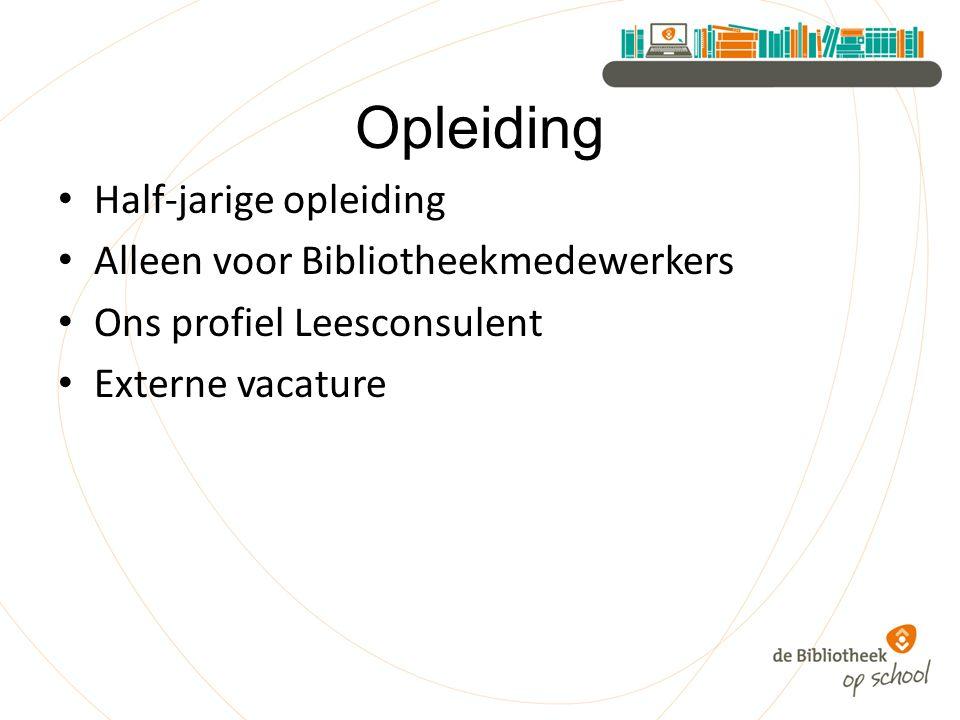 Opleiding Half-jarige opleiding Alleen voor Bibliotheekmedewerkers Ons profiel Leesconsulent Externe vacature