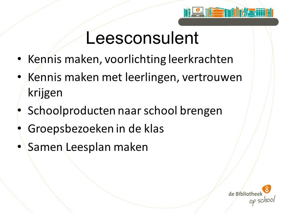 Leesconsulent Kennis maken, voorlichting leerkrachten Kennis maken met leerlingen, vertrouwen krijgen Schoolproducten naar school brengen Groepsbezoeken in de klas Samen Leesplan maken