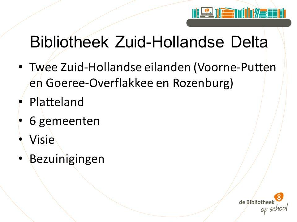 Bibliotheek Zuid-Hollandse Delta Twee Zuid-Hollandse eilanden (Voorne-Putten en Goeree-Overflakkee en Rozenburg) Platteland 6 gemeenten Visie Bezuinigingen