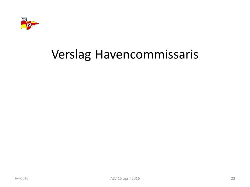 Verslag Havencommissaris 6-4-2016 ALV 15 april 201623