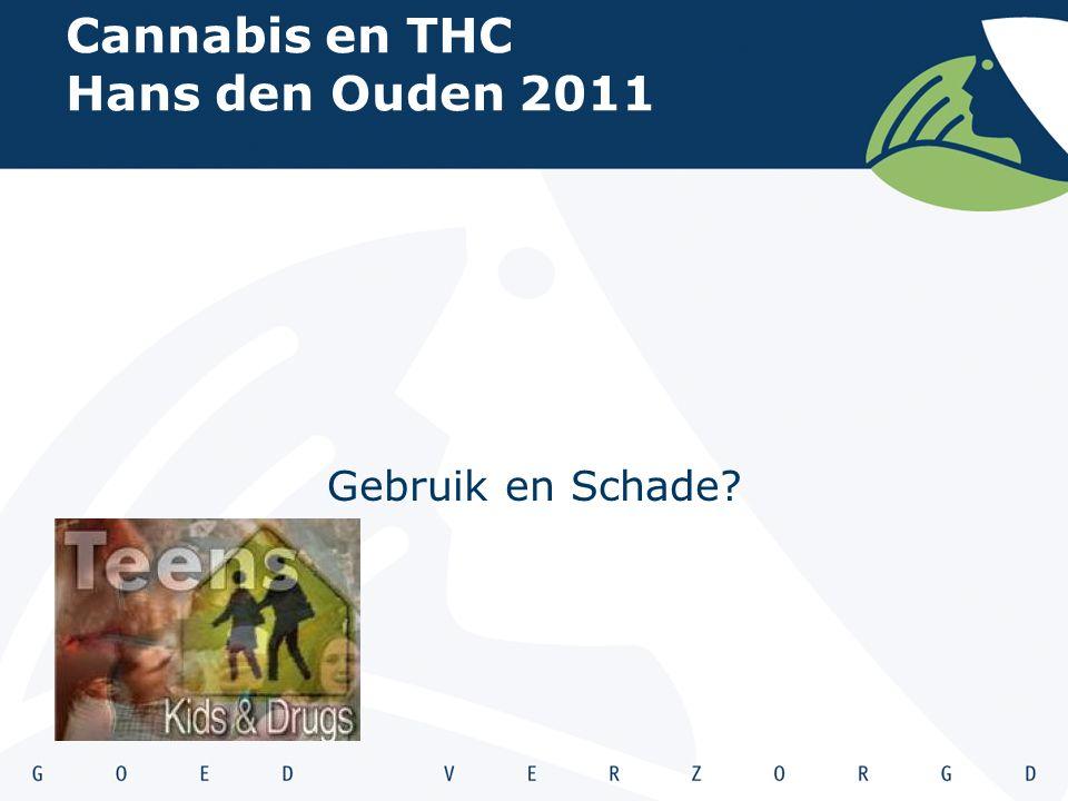 Cannabis en THC Hans den Ouden 2011 Gebruik en Schade