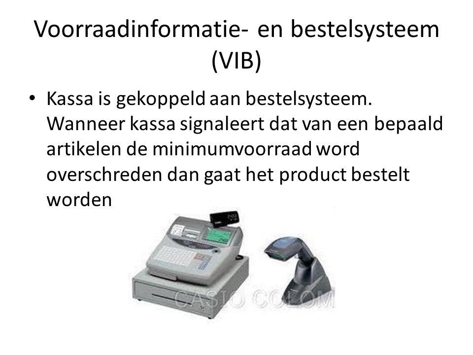 Voorraadinformatie- en bestelsysteem (VIB) Kassa is gekoppeld aan bestelsysteem. Wanneer kassa signaleert dat van een bepaald artikelen de minimumvoor
