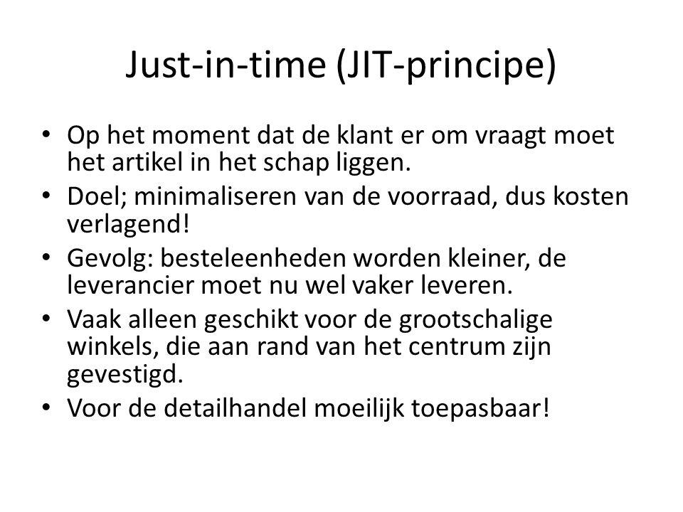 Just-in-time (JIT-principe) Op het moment dat de klant er om vraagt moet het artikel in het schap liggen. Doel; minimaliseren van de voorraad, dus kos