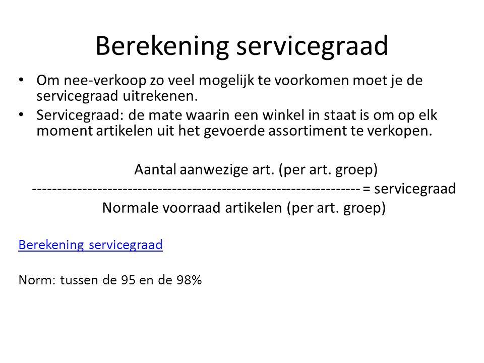 Berekening servicegraad Om nee-verkoop zo veel mogelijk te voorkomen moet je de servicegraad uitrekenen. Servicegraad: de mate waarin een winkel in st