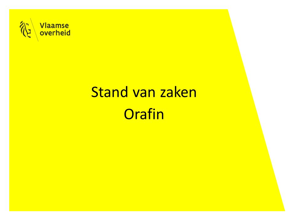 Stand van zaken Orafin