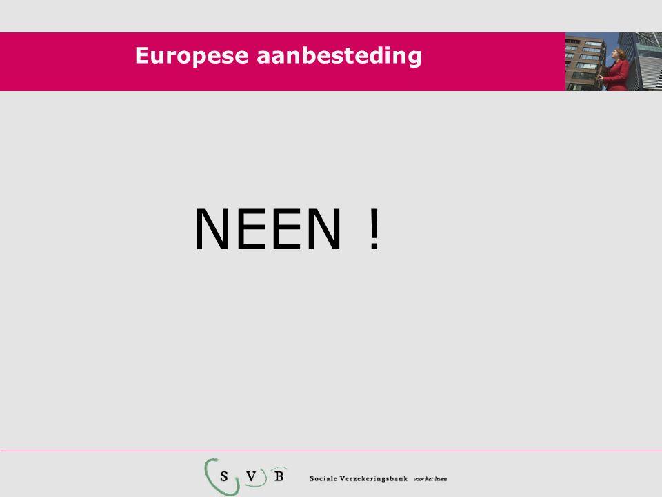 Europese aanbesteding NEEN !