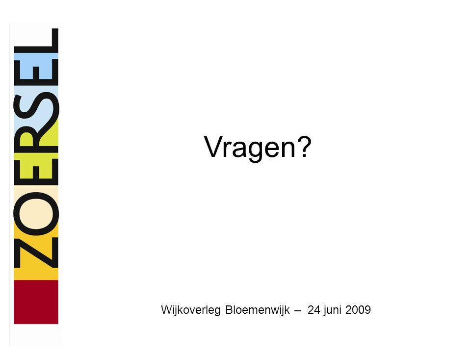 Wijkoverleg Bloemenwijk – 24 juni 2009 Vragen