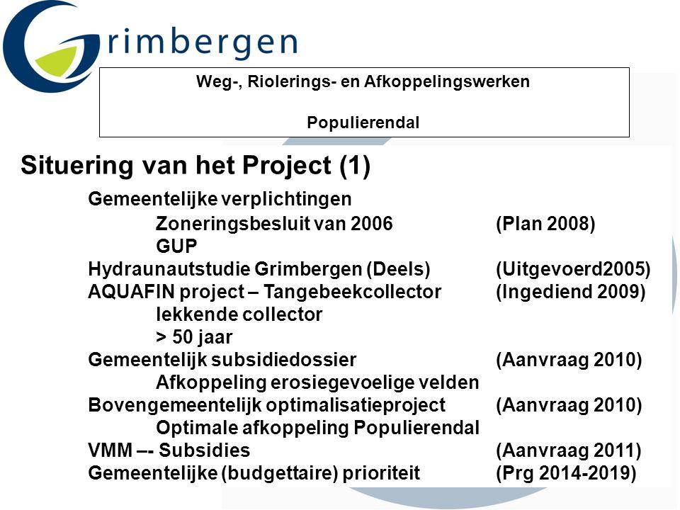 Weg-, Riolerings- en Afkoppelingswerken Populierendal Situering van het Project (1) Gemeentelijke verplichtingen Zoneringsbesluit van 2006 (Plan 2008)