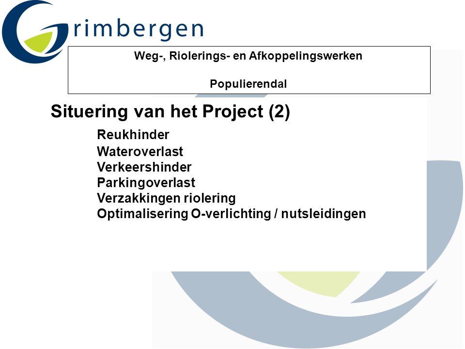 Weg-, Riolerings- en Afkoppelingswerken Populierendal Situering van het Project (2) Reukhinder Wateroverlast Verkeershinder Parkingoverlast Verzakking
