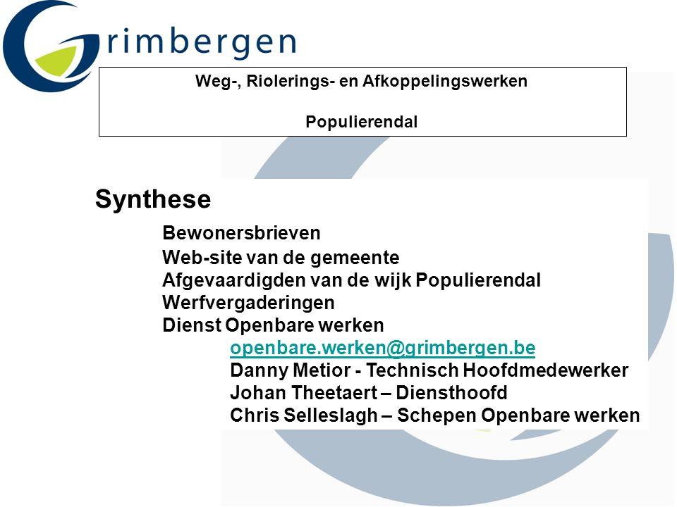 Weg-, Riolerings- en Afkoppelingswerken Populierendal Synthese Bewonersbrieven Web-site van de gemeente Afgevaardigden van de wijk Populierendal Werfv