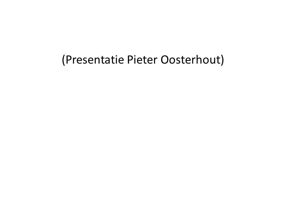 (Presentatie Pieter Oosterhout)