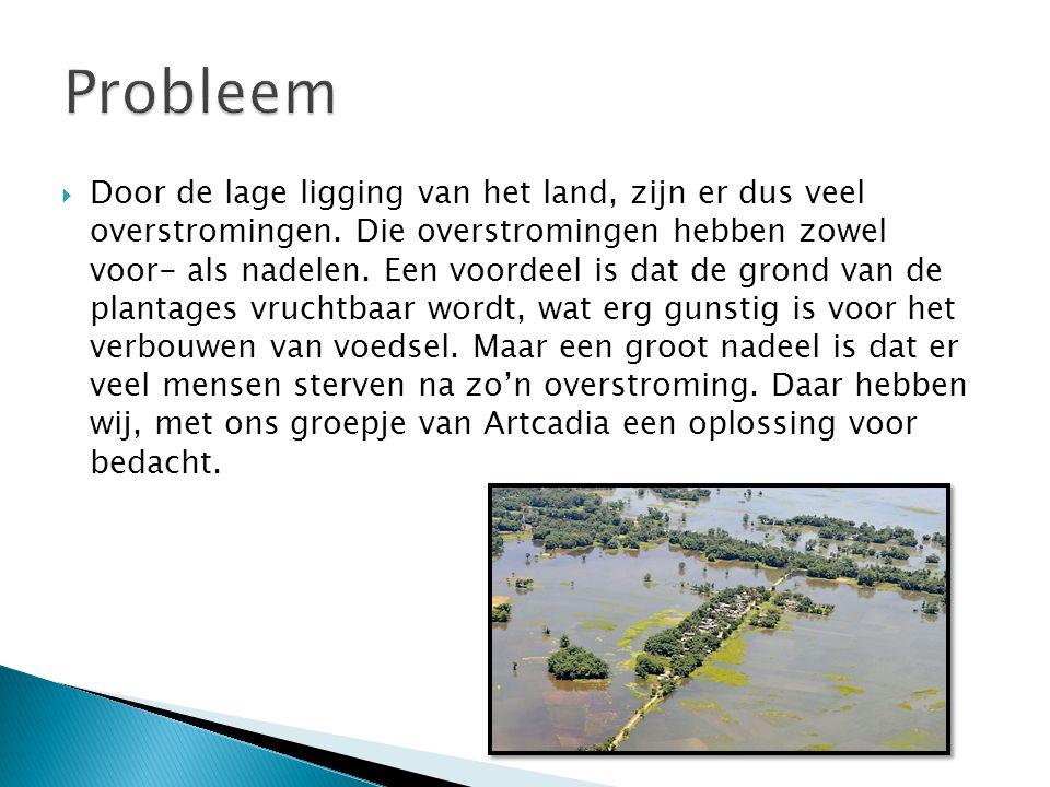  Door de lage ligging van het land, zijn er dus veel overstromingen.