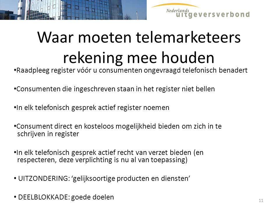 Waar moeten telemarketeers rekening mee houden Raadpleeg register vóór u consumenten ongevraagd telefonisch benadert Consumenten die ingeschreven staa
