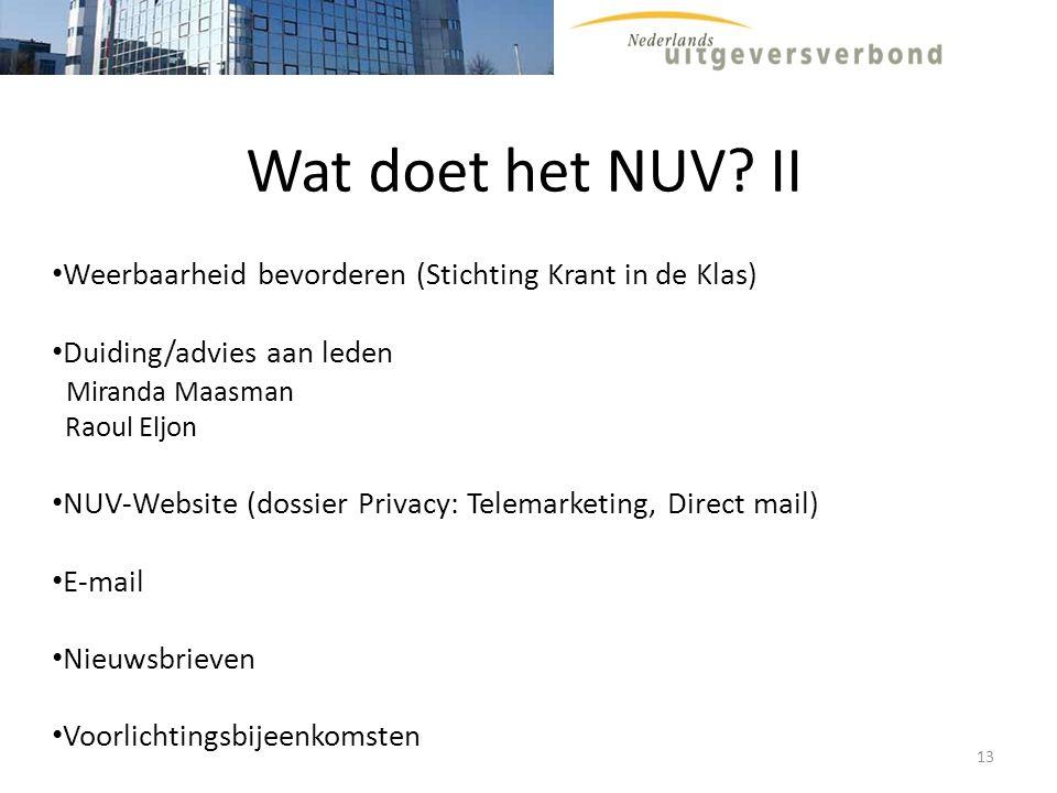 Wat doet het NUV? II Weerbaarheid bevorderen (Stichting Krant in de Klas) Duiding/advies aan leden Miranda Maasman Raoul Eljon NUV-Website (dossier Pr