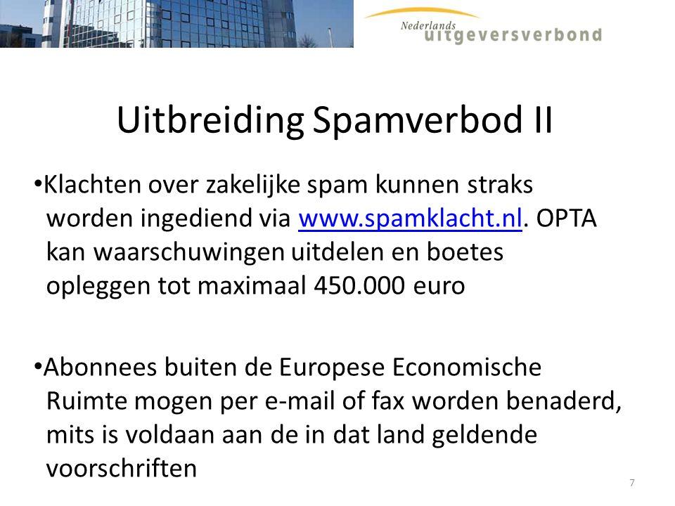 Uitbreiding Spamverbod II Klachten over zakelijke spam kunnen straks worden ingediend via www.spamklacht.nl. OPTA kan waarschuwingen uitdelen en boete