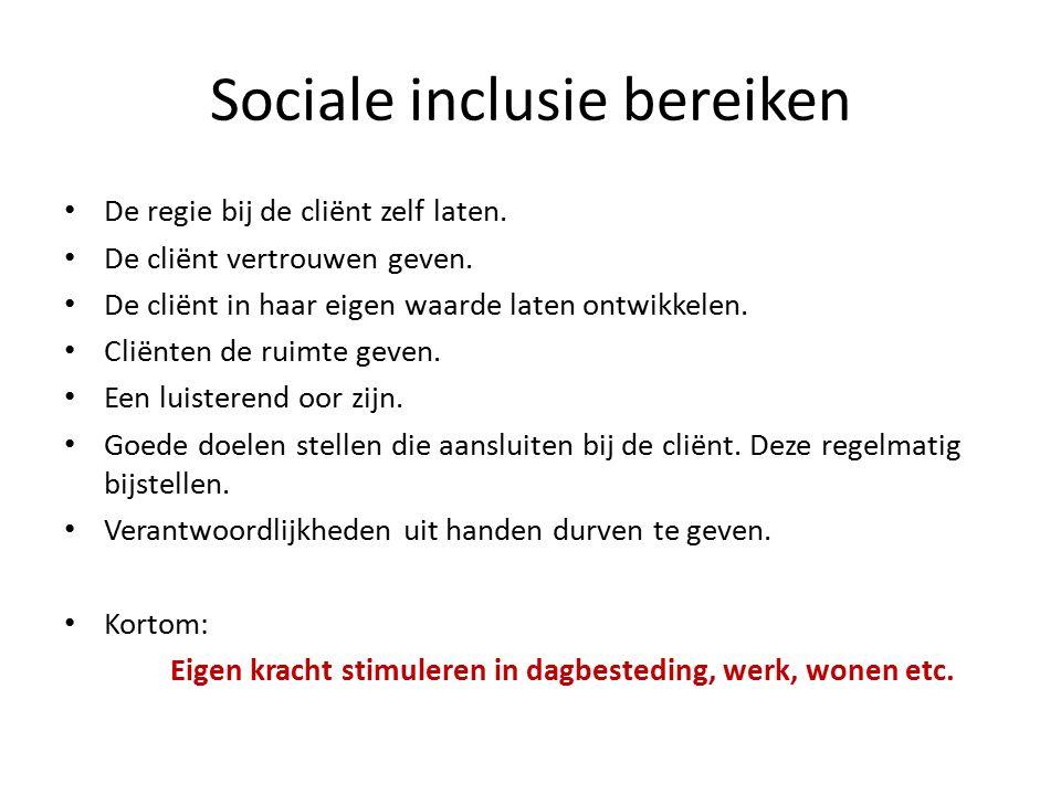 Sociale inclusie bereiken De regie bij de cliënt zelf laten.