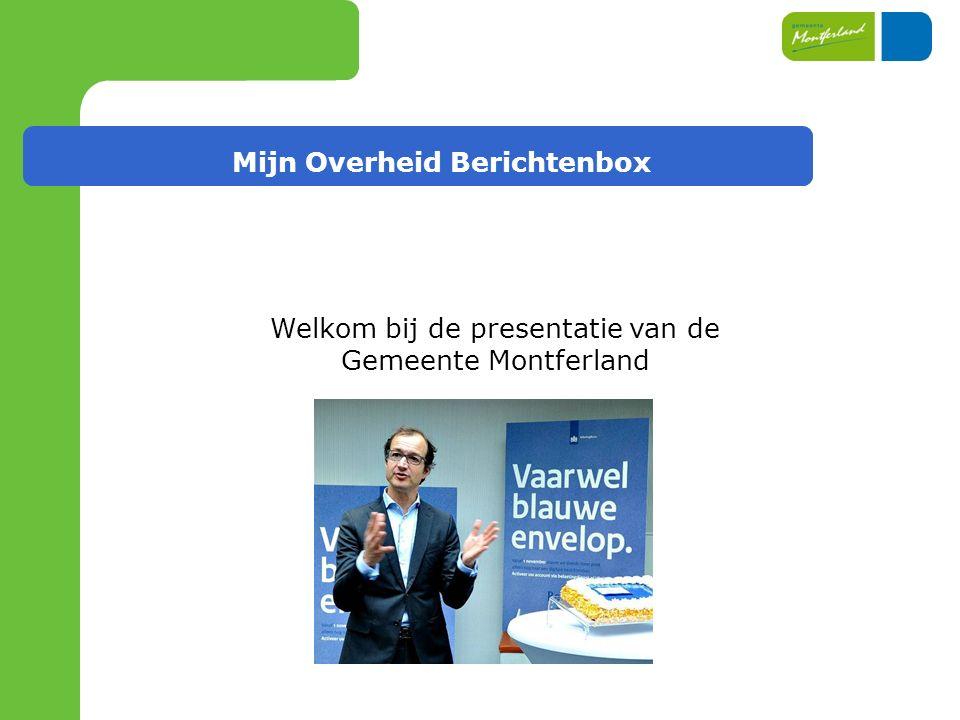 Mijn Overheid Berichtenbox Welkom bij de presentatie van de Gemeente Montferland