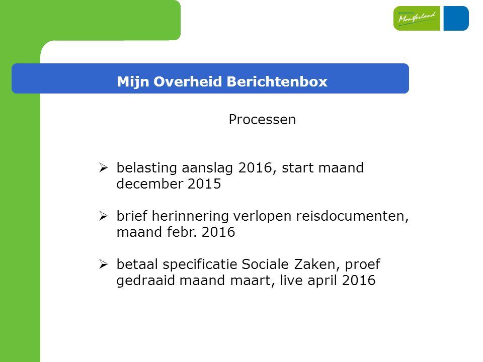 Mijn Overheid Berichtenbox Processen  belasting aanslag 2016, start maand december 2015  brief herinnering verlopen reisdocumenten, maand febr.