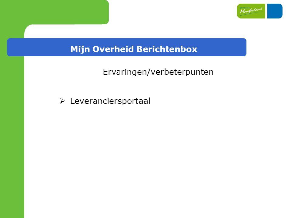 Mijn Overheid Berichtenbox Ervaringen/verbeterpunten  Leveranciersportaal