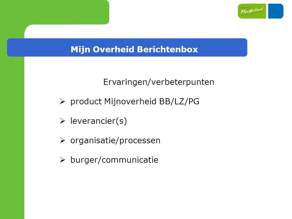 Ervaringen/verbeterpunten  product Mijnoverheid BB/LZ/PG  leverancier(s)  organisatie/processen  burger/communicatie