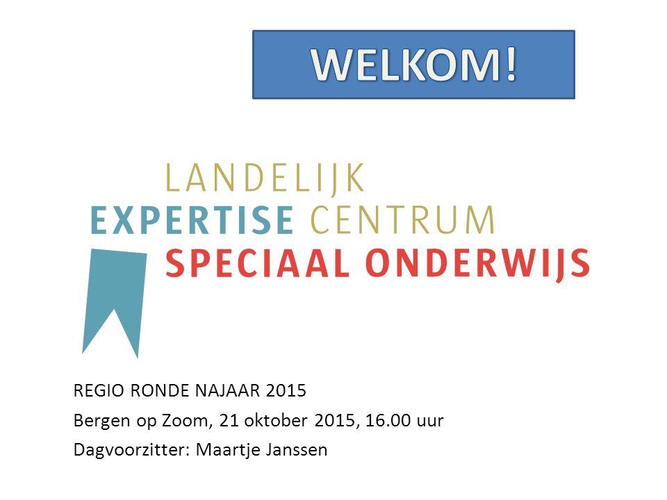 REGIO RONDE NAJAAR 2015 Bergen op Zoom, 21 oktober 2015, 16.00 uur Dagvoorzitter: Maartje Janssen