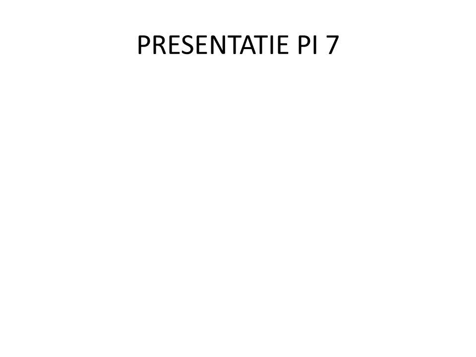 PRESENTATIE PI 7