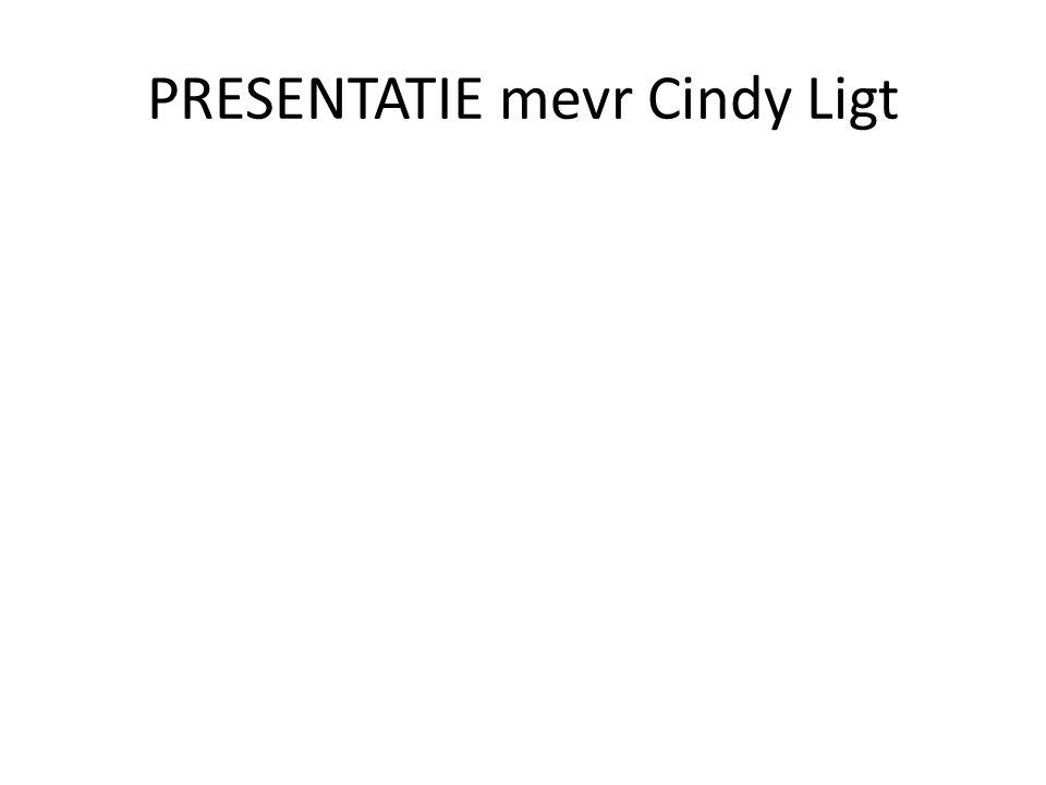 PRESENTATIE mevr Cindy Ligt