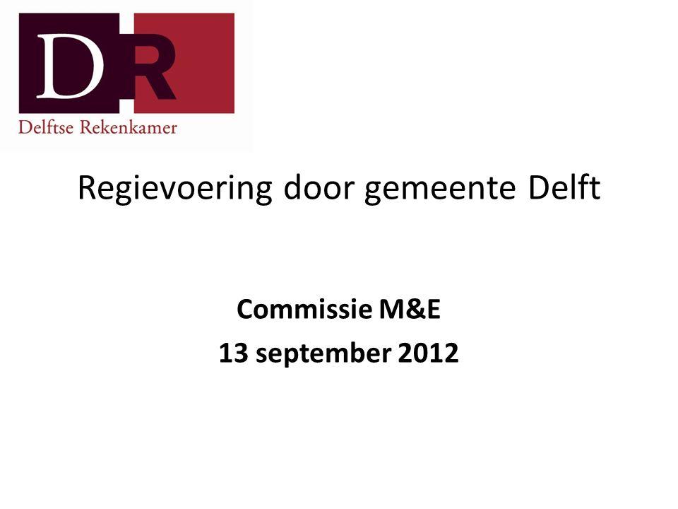 Regievoering door gemeente Delft Commissie M&E 13 september 2012