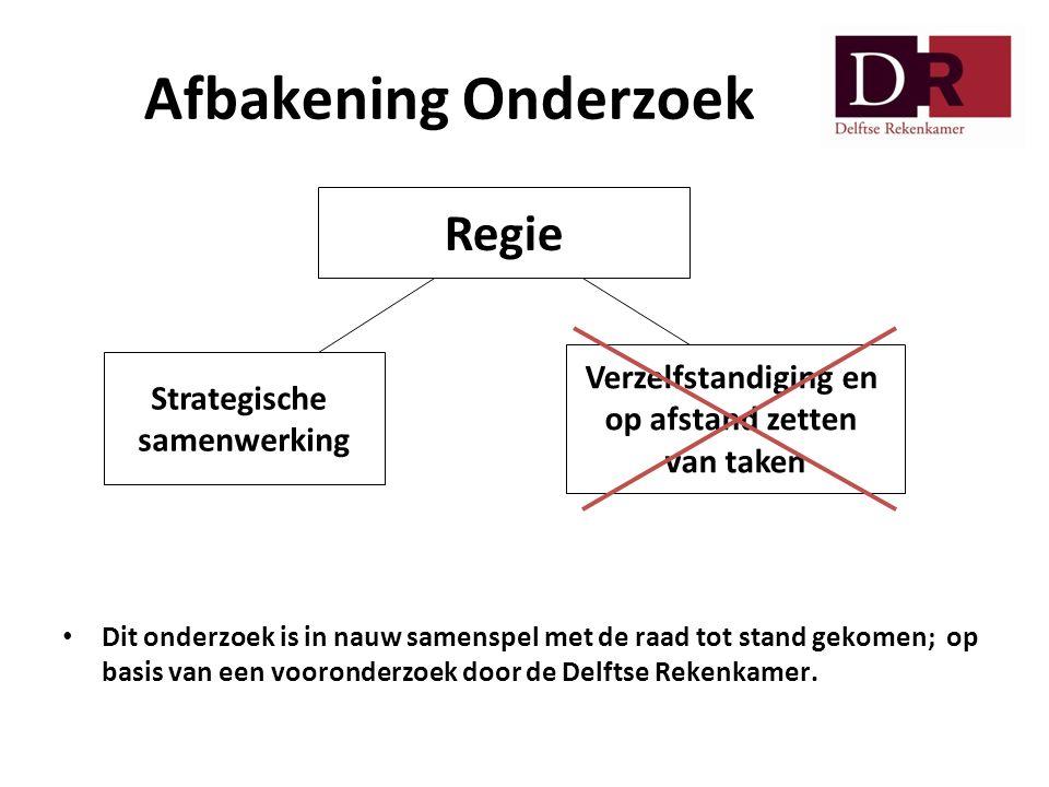Doel onderzoek Het onderzoek dient drie doelen: AInzicht geven in de kwaliteit van de regievoering rond strategische samenwerking door de gemeente Delft en de resultaten hiervan vanaf 2008 tot heden.