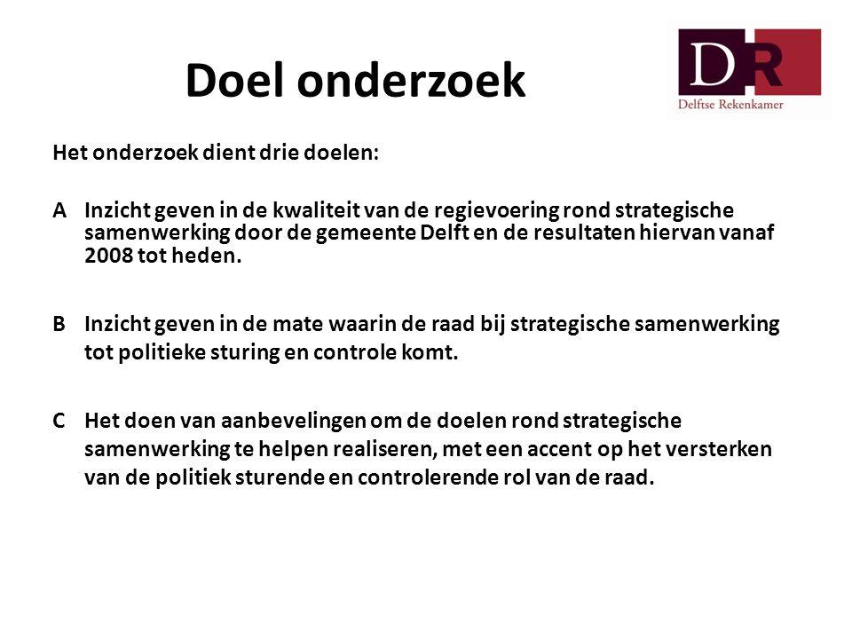 Doel onderzoek Het onderzoek dient drie doelen: AInzicht geven in de kwaliteit van de regievoering rond strategische samenwerking door de gemeente Del